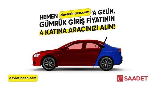 Saadet Partisi'nden ÖTV zammı videosu; devletinden.com'a gelin, gümrük giriş fiyatının 4 katına aracınızı alın - Sputnik Türkiye