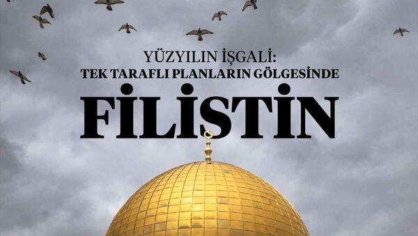 İletişim Başkanlığınca uluslararası alanda Filistin konusuna duyarlılığı artırmak amacıyla hazırlanan Yüzyılın İşgali: Tek Taraflı Planların Gölgesinde Filistin kitab - Sputnik Türkiye